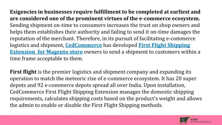 Exigencies in businesses require fulfillment to be completed at earliest and