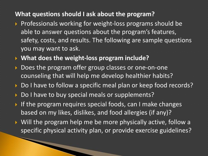 What questions should I ask about the program?