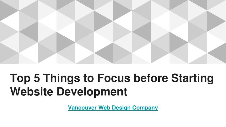 top 5 things to focus before starting website development