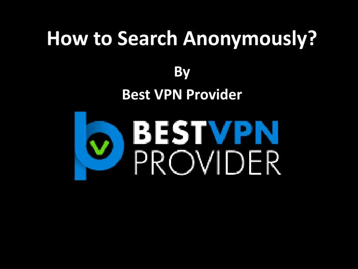 how to search anonymously n.