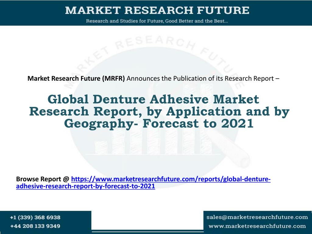 Best Denture Adhesive 2021 PPT   Global Denture Adhesive Market Research Report, by