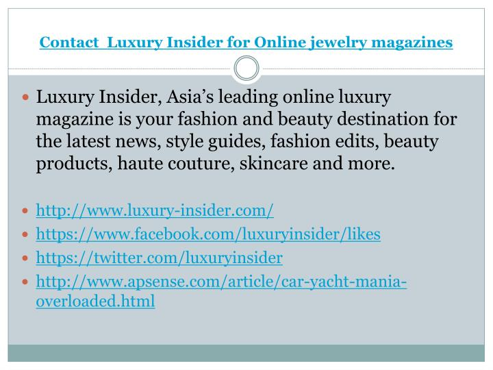 Contact  Luxury Insider for Online jewelry magazines