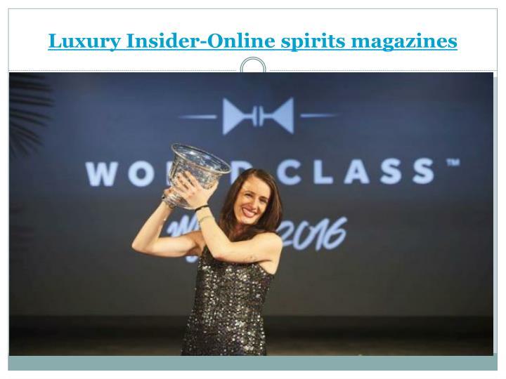 L uxury insider online spirits magazines