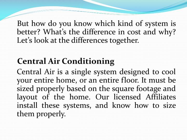 But how do you know which kind of system is better? What's the difference in cost and why? Let's look at the differences together.