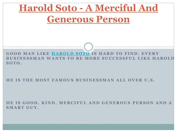 Harold soto a merciful and generous person