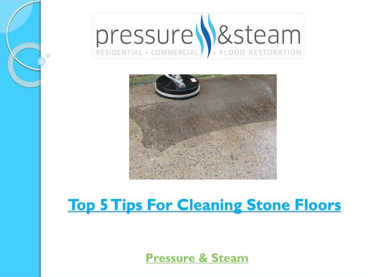 Top 5 tips for cleaning stone floors