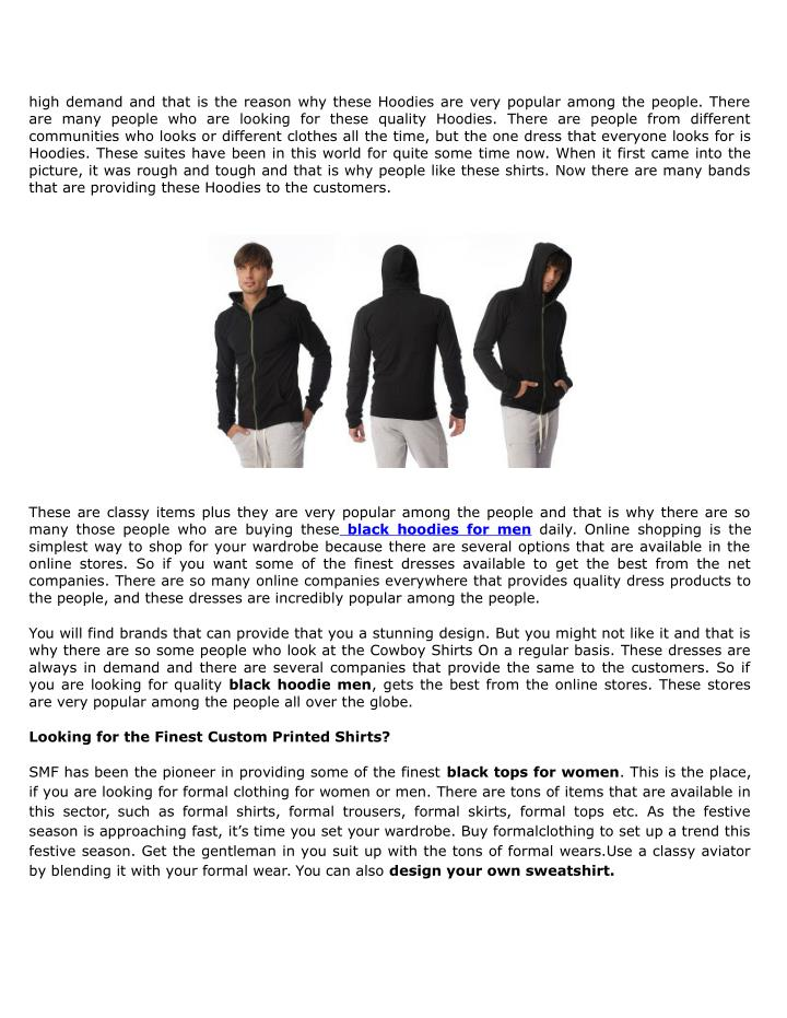 High demand and that is the reason why these Hoodies are very popular among the people. There