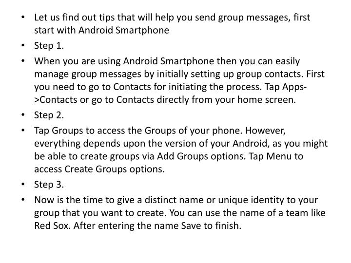 Let us find out tips that will help you send group messages, first start with Android