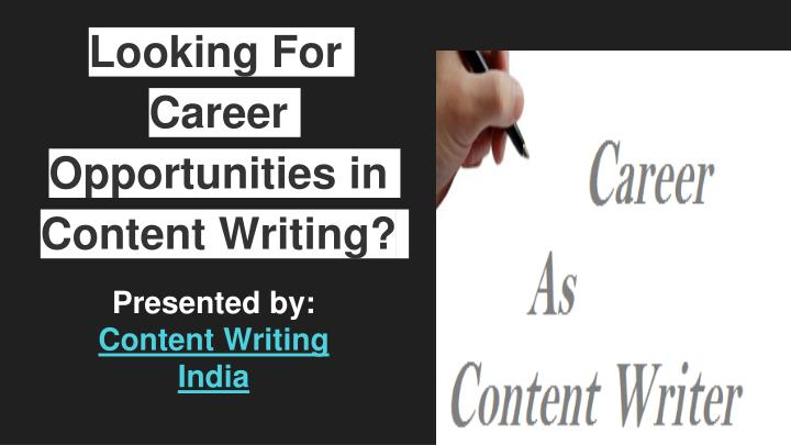 looking for career opportunities in content writing n.