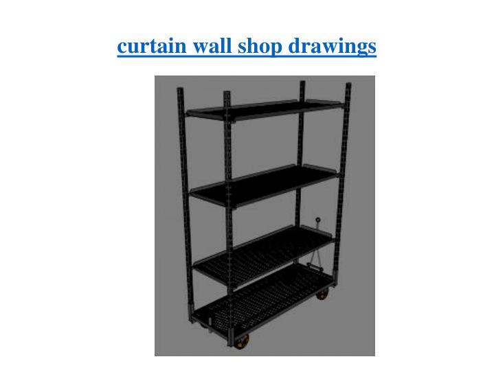 curtain wall shop drawings