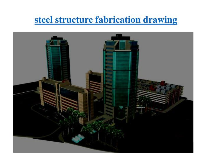 steel structure fabrication drawing