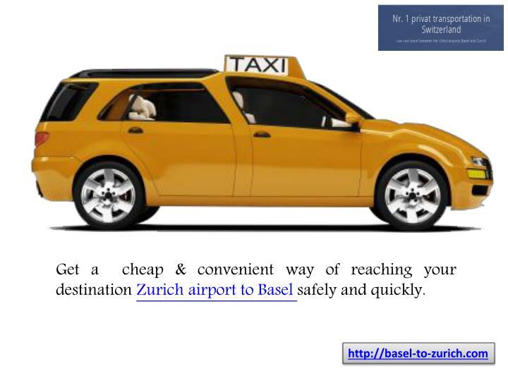 Get a  cheap & convenient way of reaching your destination