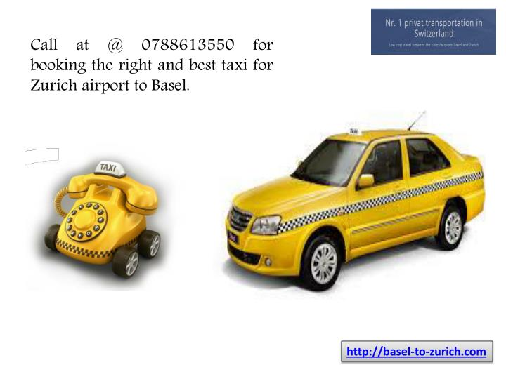 Call at @ 0788613550 for booking the right and best taxi for Zurich airport to Basel.