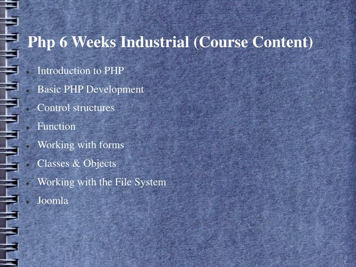 Php 6 weeks industrial course content