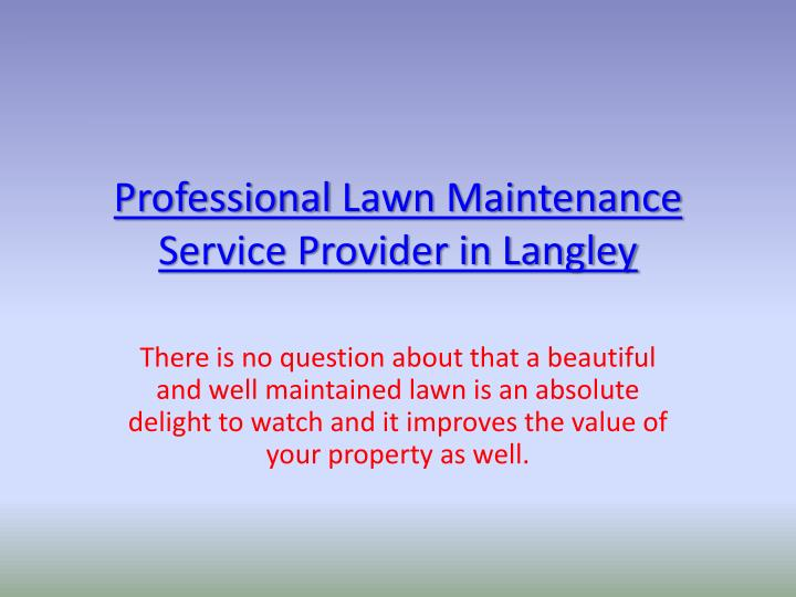 Professional lawn maintenance service provider in langley