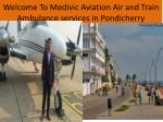 welcome to medivic aviation air and train ambulance services in pondicherry