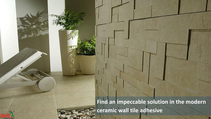 Find an impeccable solution in the modern ceramic wall tile adhesive