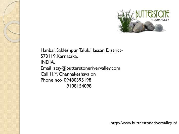 Hanbal. Sakleshpur Taluk,Hassan District-573119.Karnataka.