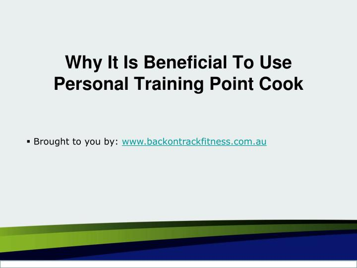 why it is beneficial to use personal training point cook n.