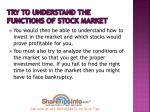 try to understand the functions of stock market