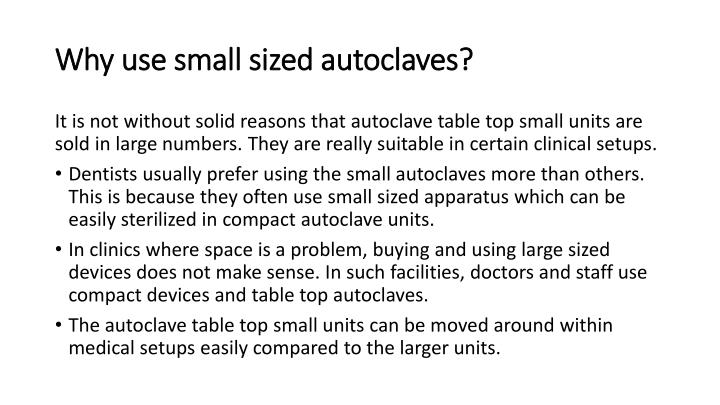 Why use small sized autoclaves?