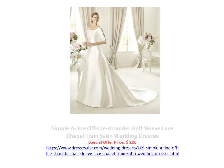 Simple A-line Off-the-shoulder Half Sleeve Lace Chapel Train Satin Wedding Dresses
