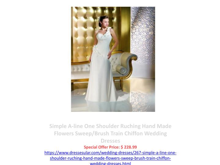 Simple A-line One Shoulder Ruching Hand Made Flowers Sweep/Brush Train Chiffon Wedding Dresses