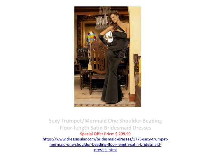 Sexy Trumpet/Mermaid One Shoulder Beading Floor-length Satin Bridesmaid Dresses