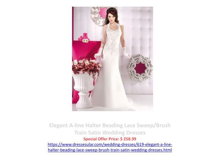 Elegant A-line Halter Beading Lace Sweep/Brush Train Satin Wedding Dresses