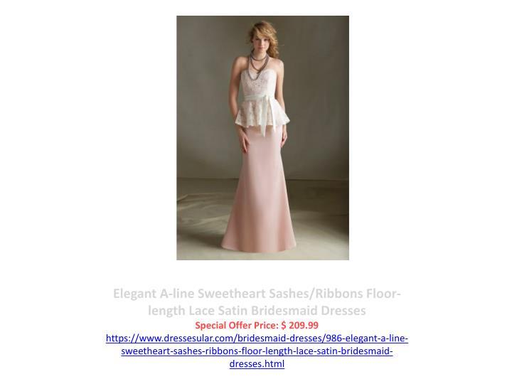 Elegant A-line Sweetheart Sashes/Ribbons Floor-length Lace Satin Bridesmaid Dresses