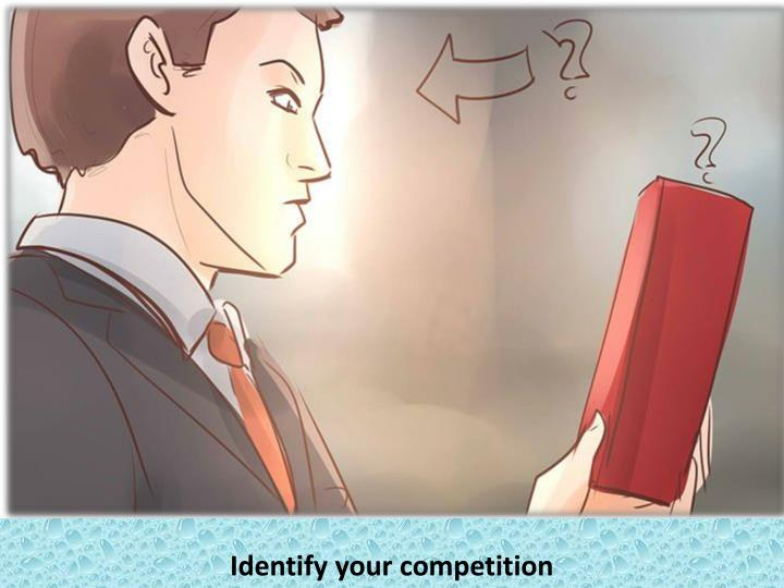 Identify your competition