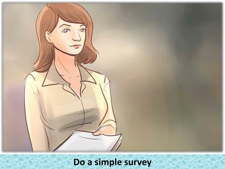 Do a simple survey