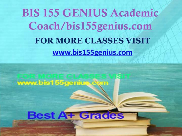 BIS 155 GENIUS Academic Coach/bis155genius.com