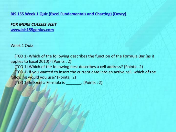 BIS 155 Week 1 Quiz (Excel Fundamentals and Charting) (Devry)