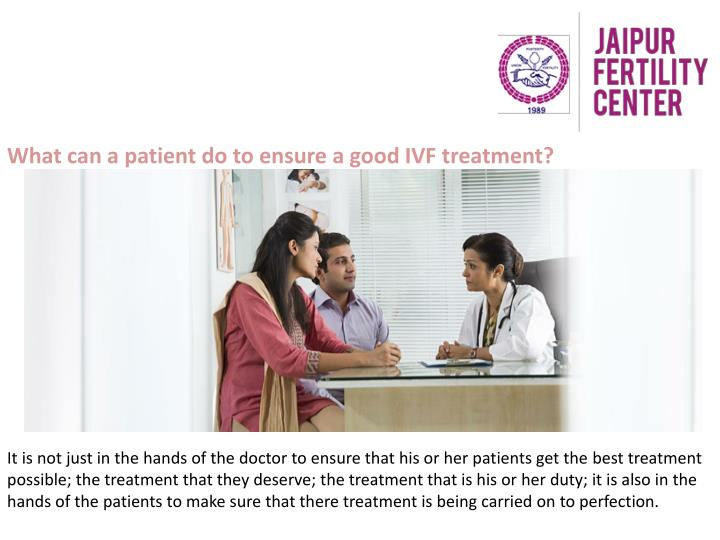 What can a patient do to ensure a good IVF treatment?