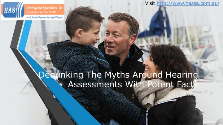 Debunking the myths around hearing assessments with potent facts