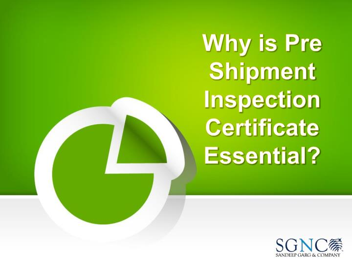 Why is Pre Shipment Inspection Certificate