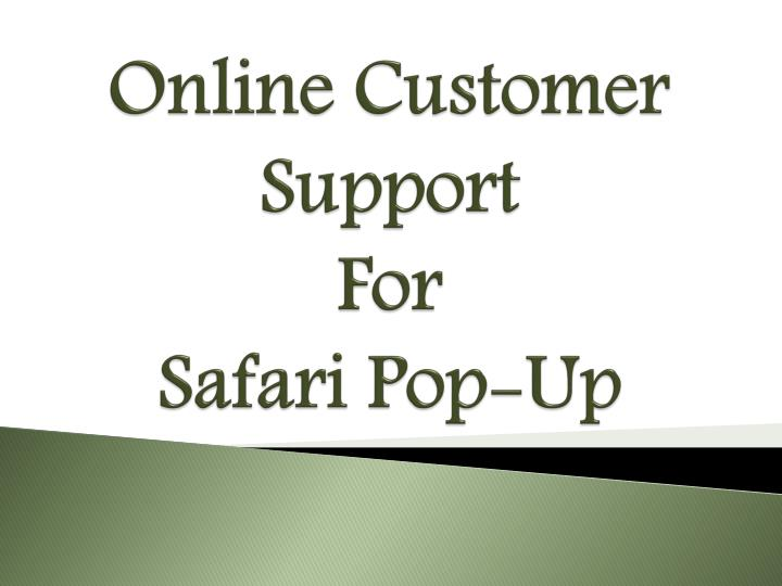 Online customer support for safari pop up