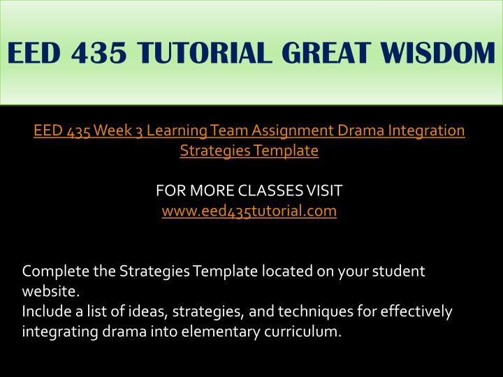 EED 435 TUTORIAL GREAT WISDOM