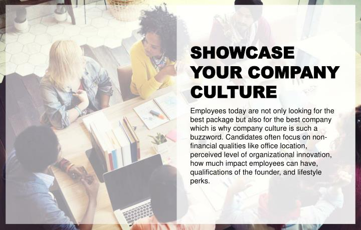 SHOWCASE YOUR COMPANY CULTURE