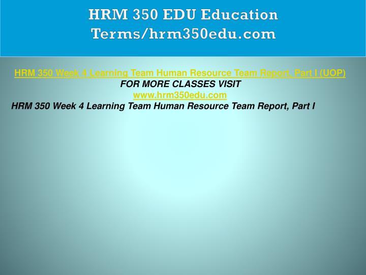 HRM 350 EDU Education Terms/hrm350edu.com