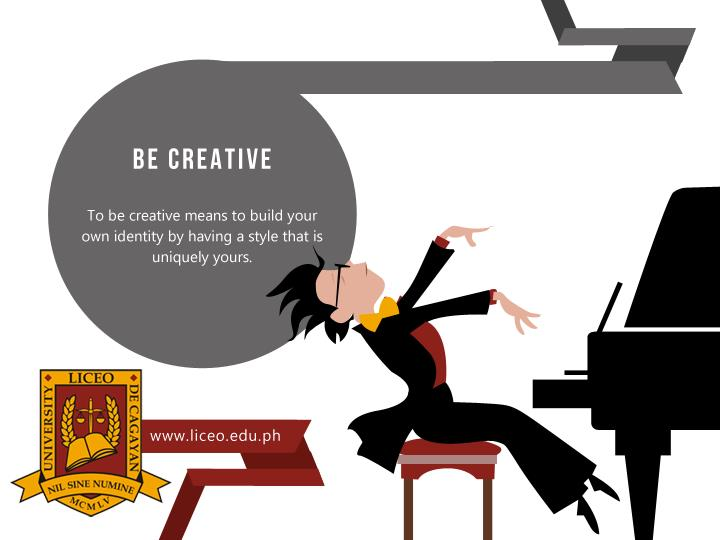 To be creative means to build your own identity by having a style that is uniquely yours.