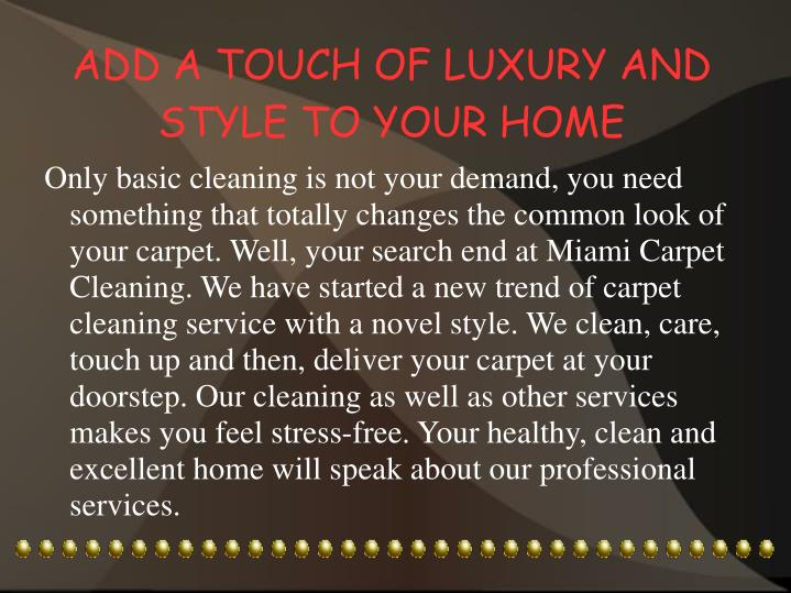 Add a touch of luxury and style to your home