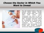 choose the sector in which you want to invest
