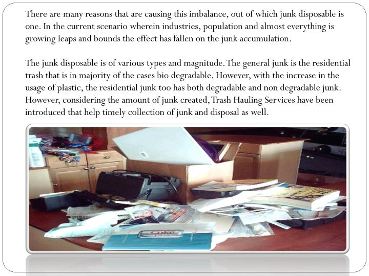 There are many reasons that are causing this imbalance, out of which junk disposable is one. In the ...
