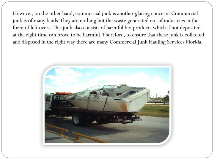 However, on the other hand, commercial junk is another glaring concern. Commercial junk is of many k...