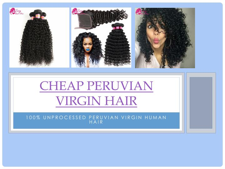 cheap peruvian virgin hair