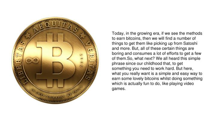 Today, in the growing era, if we see the methods to earn bitcoins, then we will find a number of thi...