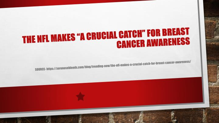 the nfl makes a crucial catch for breast cancer awareness n.