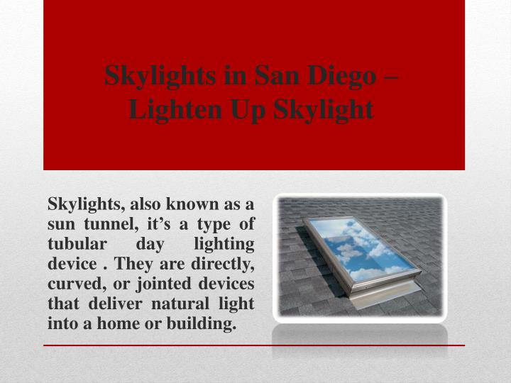 Skylights in san diego lighten up skylight